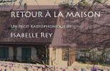 Retour à la maison, un récit d'Isabelle Rey