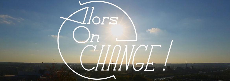 Alors on change !