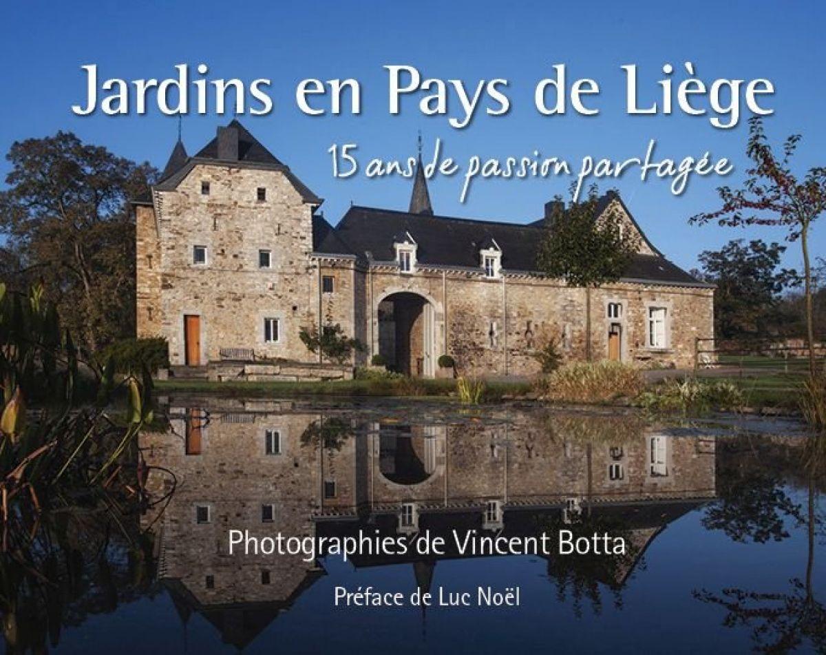 Les jardins en Pays de Liège sous l'objectif de Vincent Botta