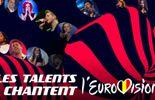 Les Talents chantent l'Eurovision, une soirée exceptionnelle à ne pas manquer