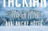 « Avalanche Hôtel » -  Niko Tackian – Ed. Calmann Lévy