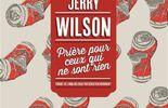 « Prière pour ceux qui n'ont rien » de Jerry Wilson – Ed Serpent à Plumes