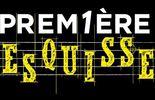 Assistez à Prem1ère Esquisse le vendredi 28 avril