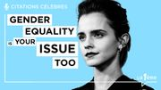 """Les grands discours : """"Gender equality is your issue too"""" - Emma Watson"""