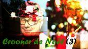 Noël Jazzy replonge dans le crooner de Noël de La Première en 2009 (3ème partie)