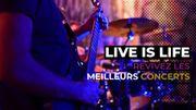 Live is Life : les meilleurs concerts