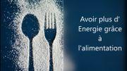 """Les experts de la semaine - """"Avoir plus d' Energie grâce à l'alimentation"""""""