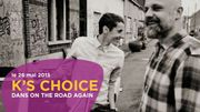 K'S Choice en interview