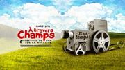 Le Festival A Travers Champs, festival du film sur la ruralité   !