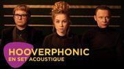 Hooverphonic en set acoustique