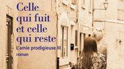 """Celle qui fuit et celle qui reste, 3e tome de la tétralogie addictive de """"L'amie prodigieuse"""""""