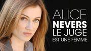 La justice selon Alice Nevers,  tous les samedis
