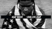 """ASAP ROCKY """"Long Live ASAP"""""""