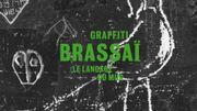 Street art à Beaubourg: le jour où Brassaï fit entrer le graffiti au musée