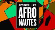 Vos entrées au festival Les Afronautes (22/06)
