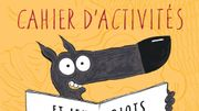 Le loup En Slip - Cahier d'activités: à offrir aux enfants sages (et aux autres aussi!...)
