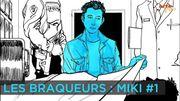 """""""Les Braqueurs"""" : Miki, le braquage éclair"""