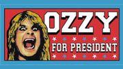 Ozzy Osbourne Président!