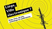LIÈGE, VILLE ELECTRONIQUE ? un nouveau festival Du 25 au 27 avril au Centre Culturel Les Chiroux