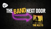 The Band Next Door : The Klets