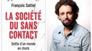 """François Saltiel: """"Dans la société du sans contact, il n'y a plus de place pour le hasard, pour la surprise"""""""
