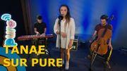 """Tanaë nous a chanté son single """"Listen"""" dans un très beau live"""