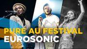 Vidéo: Pure à Eurosonic avec Tanaë, Lous and The Yakuza et Glauque