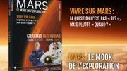 """""""Mars, le Mook de l'exploration"""", vivre sur Mars, la question n'est pas si? Mais quand?"""