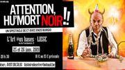 Attention, Hu'Mort noir! un One man show d'Enzo Burgio