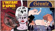"""""""L'instant d'après"""" et """"Géante"""", deux bandes dessinées au récit neuf et atypique"""