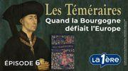 Les Téméraires : Philippe le Bon veut conquérir la Hollande (Épisode 5)