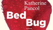 « Bed Bug » un Katherine Pancol surprenant