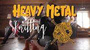[Zapping 21] Un championnat de tricot heavy metal
