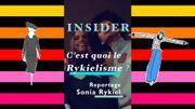 Insider Sonia Rykiel : c'est quoi le Rykielisme ?