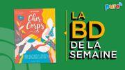 La BD de la semaine de Guillaume Drigeard: Cher Corps de Léa Bordier