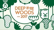 Deep in The Woods 2017: date de début des préventes