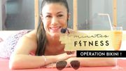 Minutes Fitness : objectif bikini