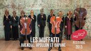 """Revivez """"Apollon et Daphné"""" de Haendel par les Muffati au Festival Musiq3 2013"""