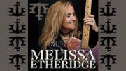 Ladies in Rock: Melissa Etheridge, The First Lady Of Rock'n'roll ou la Springsteen au féminin