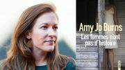 """""""Les femmes n'ont pas d'histoire"""" d'Amy Jo Burns, histoire pavée de bonnes intentions"""