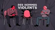 """""""Des hommes violents"""", le podcast qui raconte la violence conjugale"""
