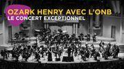 Ozark Henry et le Belgian National Orchestra sur Classic 21