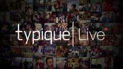 Revoir les 2 épisodes de TYPIQUE LIVE