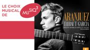 Thibaut Garcia dans l'œuvre Rodrigo – Concierto de Aranjuez Tansman