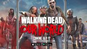 The Walking Dead : Our World  (iOS et Android) : sortie le 12 juillet