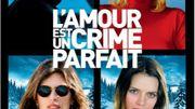 """""""L'Amour est un crime parfait"""", thriller amoureux par les frères Larrieu"""