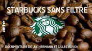"""""""Starbucks sans filtre"""", une enquête à voir sur Arte et sur Auvio"""