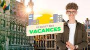 """Jouez avec Romain au """"Quizz des Vacances"""" et gagnez un superbe séjour détente et découverte à Bruxelles"""