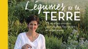 """""""Légumes de la la terre"""", 75 recettes vivantes pour vegans, flexitariens et végétariens"""