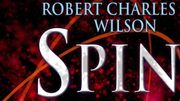 "Syfy adapte ""Spin"", le roman de Robert Charles Wilson"
